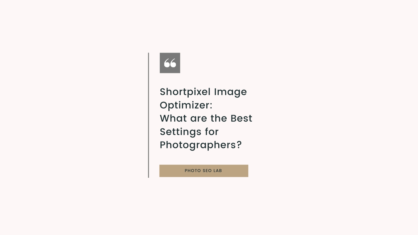 shortpixel image optimizer question illustration 'what are the best settings for photographers?'